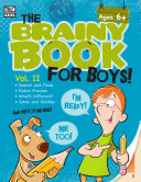 Brainy Book for Boys, Volume 2, Ages 6 - 11