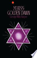 Yeats   s Golden Dawn