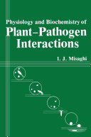 Physiology and Biochemistry of Plant Pathogen Interactions