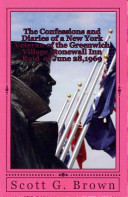 The Confessions and Diaries of a New York Veteran of the Greenwich Village Stonewall Inn Raid of June 28  1969 Book