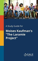 A Study Guide for Moises Kaufman s  The Laramie Project  Book