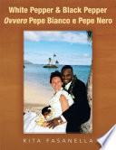 White Pepper   Black Pepper Ovvero Pepe Bianco e Pepe Nero