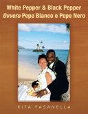 Pdf White Pepper & Black Pepper Ovvero Pepe Bianco e Pepe Nero