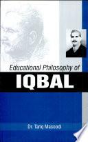 Educational Philosophy of Iqbal
