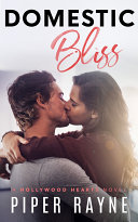 Domestic Bliss (Hollywood Hearts Book 3)