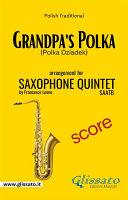 Grandpa s Polka   Sax Quintet   Score