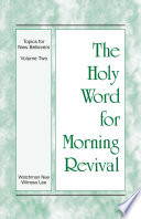 The Holy Word For Morning Revival The Topics For New Believers Volume 2