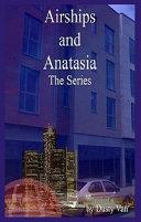 Airships and Anatasia: The Series ebook