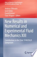 New Results in Numerical and Experimental Fluid Mechanics Thirteen