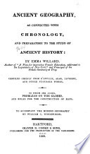Ancient Geography As Connected With Chronology And Preparatory To The Study Of Ancient History