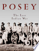 Posey, the Last Indian War