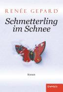 Schmetterling im Schnee. Roman