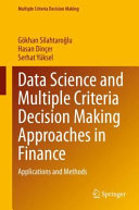 Data Science and Multiple Criteria Decision Making Approaches in Finance