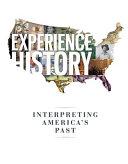 Experience History  Interpreting America s Past Book PDF