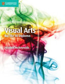 Books - Visual Arts For The Ib Diploma Coursebook | ISBN 9781107577060