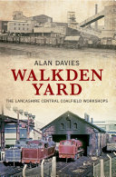 Walkden Yard and the Lancashire Central Railways Colliery ...