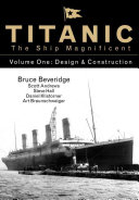 Titanic the Ship Magnificent   Design and Construction