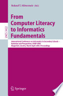 From Computer Literacy To Informatics Fundamentals