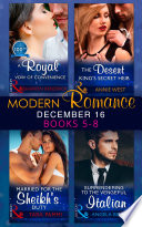 Modern Romance December 2016 Books 5 8  A Royal Vow of Convenience   The Desert King s Secret Heir   Married for the Sheikh s Duty   Surrendering to the Vengeful Italian