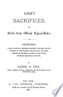 Army Sacrifices; Or, Briefs from Official Pigeon-holes