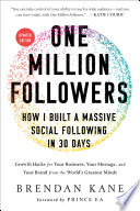 """""""One Million Followers: How I Built a Massive Social Following in 30 Days"""" by Brendan Kane"""