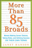 More Than 85 Broads  Women Making Career Choices  Taking Risks  and Defining Success   On Their Own Terms