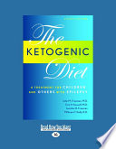 Ketogenic Diet  A Treatment for Children and Others with Epilepsy  4th Edition  Large Print 16pt  Book
