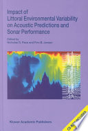 Impact Of Littoral Environmental Variability On Acoustic Predictions And Sonar Performance Book
