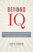 Beyond IQ: scientific tools for training problem solving, intuition, emotional intelligence, creativity, and more
