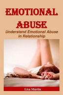 Emotional Abuse  Understand Emotional Abuse in Relationship  Verbal Abuse  Emotional Abuse  Emotional Abuse in Children  Emotional Abus
