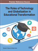 The Roles Of Technology And Globalization In Educational Transformation