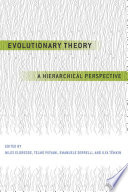 Evolutionary Theory  : A Hierarchical Perspective