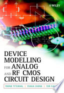 Device Modeling for Analog and RF CMOS Circuit Design