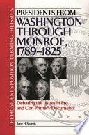 Presidents from Washington Through Monroe  1789 1825 Book