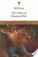 ReFocus  The Films of Susanne Bier
