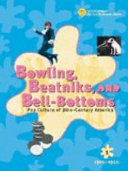 Bowling  Beatniks  and Bell bottoms  1900s and 1910s