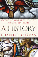 Catholic Moral Theology in the United States