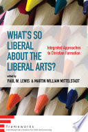 What s So Liberal about the Liberal Arts  Book