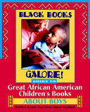 Black Books Galore  Guide to Great African American Children s Books about Boys