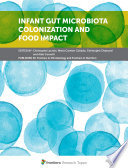 Infant Gut Microbiota Colonization and Food Impact