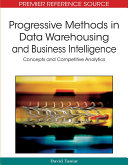 Progressive Methods in Data Warehousing and Business Intelligence  Concepts and Competitive Analytics