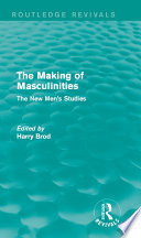 The Making Of Masculinities Routledge Revivals