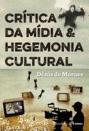 Crítica da Mídia & Hegemonia Cultural