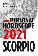 Scorpio 2021: Your Personal Horoscope