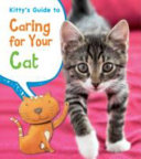 Kitty s Guide to Caring for Your Cat
