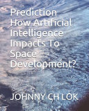 Prediction How Artificial Intelligence Impacts to Space Development?