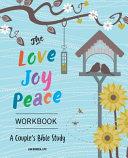 The Love  Joy  Peace Workbook