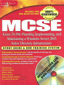 MCSE Planning  Implementing  and Maintaining a Microsoft Windows Server 2003 Active Directory Infrastructure  Exam 70 294