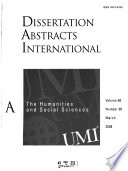 Dissertation Abstracts International  : The humanities and social sciences. A