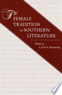 The Female Tradition In Southern Literature
